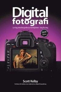 Digitalfotografi : l�r dig yrkesfotografernas hemligheter : steg f�r steg. D. 4 (h�ftad)