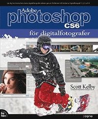 Photoshop CS6 f�r digitalfotografer (h�ftad)