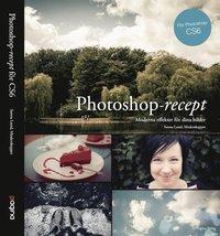 Photoshop - recept : moderna effekter f�r dina bilder (h�ftad)