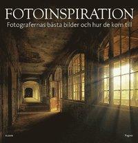 Fotoinspiration : fotografernas b�sta bilder och hur de kom till (inbunden)