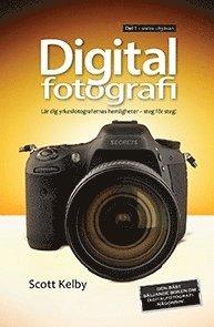 Digitalfotografi : l�r dig yrkesfotografernas hemligheter - steg f�r steg. D 1 (h�ftad)