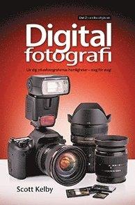 Digitalfotografi : l�r dig yrkesfotografernas hemligheter - steg f�r steg. D. 2 (h�ftad)