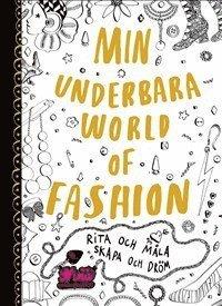 Min underbara World of Fashion : Rita och m�la. Skapa och dr�m
