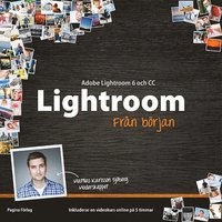Lightroom 6 och Lightroom CC fr�n b�rjan (h�ftad)
