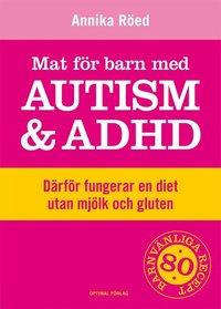 Mat f�r barn med autism och ADHD (h�ftad)