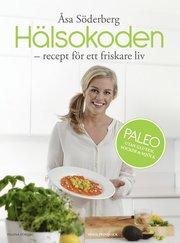 Hälsokoden – Recept för ett friskare liv med paleo