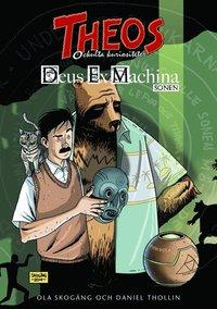 Theos ockulta kuriositeter - Deus Ex Machina: Sonen (inbunden)