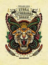 Stora tatueringsboken : F�rgl�gg sj�lv (h�ftad)