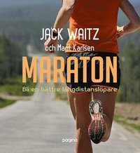 Maraton : Bli en b�ttre l�ngdistansl�pare (h�ftad)