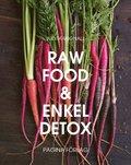 Raw Food och enkel Detox : en underbar omstart f�r hela kroppen