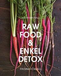 Raw Food och enkel Detox : en underbar omstart f�r hela kroppen (inbunden)