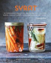 Syrat : hur du gör din egen surdeg yoghurt surkål kefir kimchi…