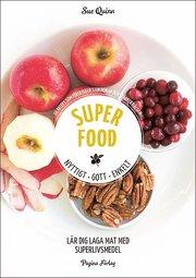 Superfood : nyttigt gott enkelt