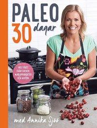 Paleo : 30 dagar med Annika Sj�� (inbunden)