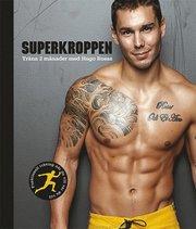 Superkroppen : träna 2 månader med Hugo Rosas