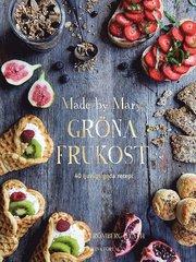Made by Marys gröna frukost : 40 ljuvligt goda recept