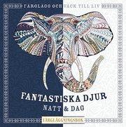 Fantastiska djur : natt & Dag färgläggningsbok