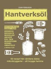 Hantverksöl : 50 recept från världens bästa mikrobryggerier – att brygga hemma