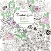Fantasifull flora : en målarbok med handritade blomstermotiv