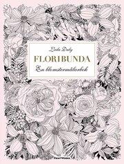 Floribunda – tavelbok. 20 ark att riva ut färglägga och rama in