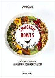 Smoothiebowls : nyttigt gott enkelt