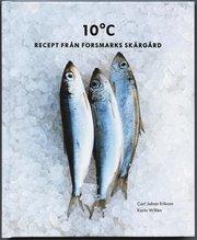 10°C : Recept från Forsmarks skärgård