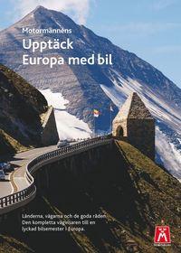 Uppt�ck Europa med bil:Bilresehandbok (h�ftad)