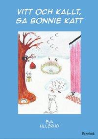 Vitt och kallt sa Bonnie katt (h�ftad)