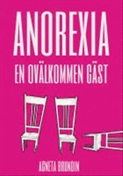 Anorexia : en ovälkommen gäst