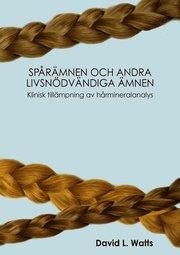 Spårämnen och andra livsnödvändiga ämnen : klinisk tillämpning av hårmineralanalys