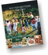 Mat och h�gtider : traditioner �ret runt i en svensk familj (kartonnage)