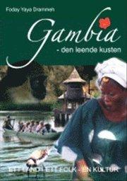 Gambia – den leende kusten: ett land ett folk en kultur