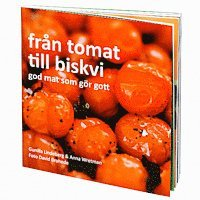 Fr�n tomat till biskvi : god mat som g�r gott (kartonnage)