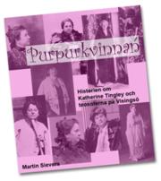 Purpurkvinnan : historien om Katherine Tingley och teosoferna på Visingsö
