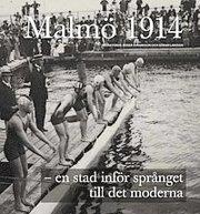 Malmö 1914 – en stad inför språnget till det moderna