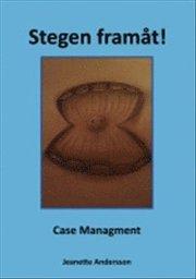 Stegen framåt! – Case Managment