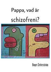 Pappa vad är schizofreni?