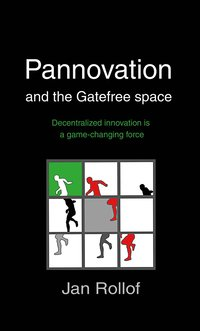 Pannovation and the Gatefree Space, decentralized innovation is a game-changing force (h�ftad)