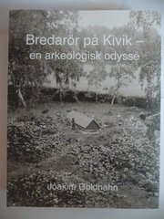 Bredarör på Kivik – en arkeologisk odyssé