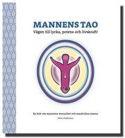 Mannens tao: vägen till lycka potens och livskraft! : en bok om mannens sexualitet och maskulina essens