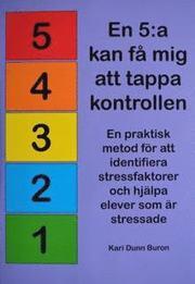 En 5:a kan få mig att tappa kontrollen! En praktisk metod för att identifiera stressfaktorer och hjälpa elever som är stressade