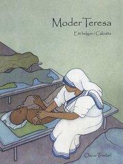 Moder Teresa : ett helgon i Calcutta
