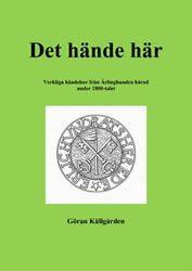 Det hände här : verkliga händelser från Ärlinghundra härad under 1800-talet