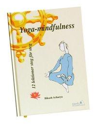 Yoga-mindfulness : 12 lektioner steg f�r steg (inbunden)