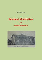 Morden i Munkhyttan och Skvatthammarshult