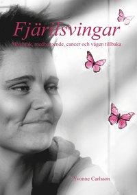 Fj�rilsvingar - Missbruk, medberoende, cancer och v�gen tillbaka (e-bok)
