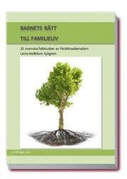Barnets rätt till familjeliv : 25 svenska fallstudier av föräldraalienation