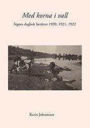 Med korna i vall : Signes dagbok berättar 1920 1921 1922