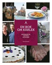 En bok om kärlek : människor möten och mat