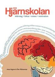 Hjärnskolan : inlärning fokus minne och motivation